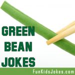 Green Bean Jokes - Funny String Bean Jokes