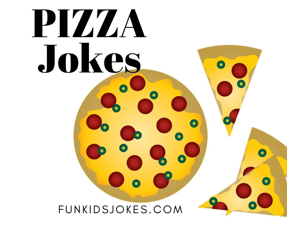 Pizza Jokes Clean Pizza Jokes Fun Kids Jokes