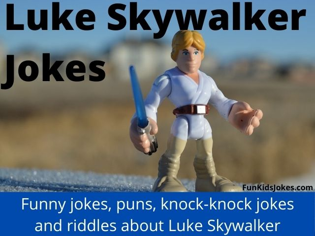 Luke Skywalker Jokes
