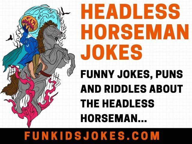 Headless Horseman Jokes
